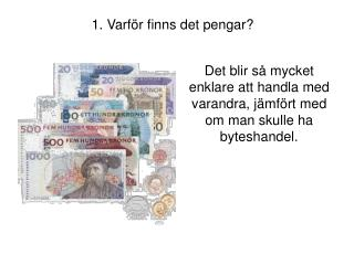 1. Varför finns det pengar?