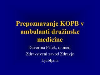 Prepoznavanje KOPB v ambulanti družinske medicine
