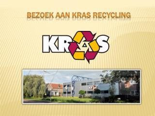 Bezoek aan Kras Recycling