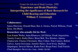 Collaborators: James Eberwine, Donald Hunt, Ben A. Oostra, Patrick Willems, Frank Kooy, Jim Black