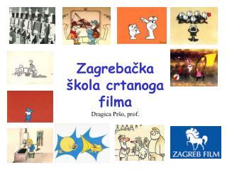 Zagrebačka škola crtanoga filma Dragica Pršo, prof.