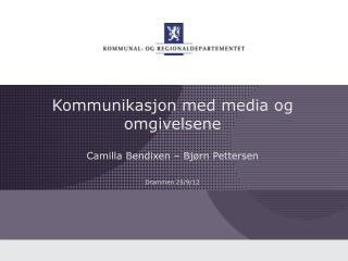 Kommunikasjon med media og omgivelsene