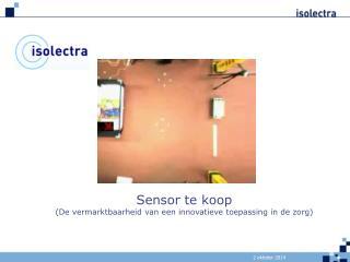 Mens voor de Lens Sensor te koop ( De vermarktbaarheid van een innovatieve toepassing in de zorg)