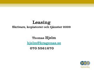 Leasing  Skrivare, kopiatorer och tj�nster 2009