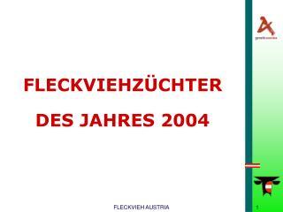 FLECKVIEHZÜCHTER DES JAHRES 2004