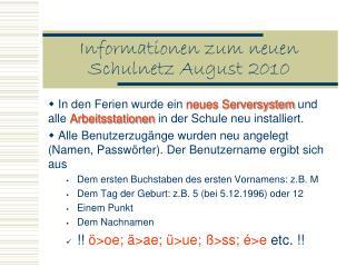 Informationen zum neuen Schulnetz August 2010