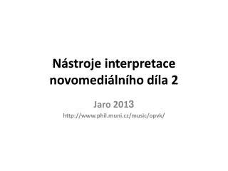 Nástroje interpretace novomediálního díla 2