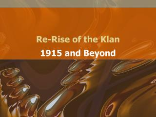 Re-Rise of the Klan
