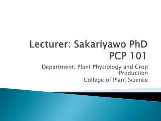 Lecturer: Sakariyawo PhD PCP 101