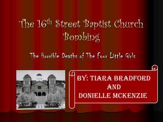 The 16 th  Street Baptist Church Bombing
