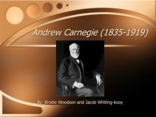 Andrew Carnegie (1835-1919)