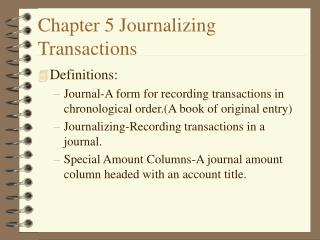 Chapter 5 Journalizing Transactions