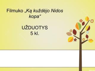 """Filmuko """" Ką kuždėjo Nidos kopa"""" UŽDUOTYS 5 kl."""