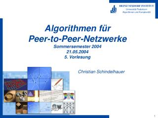 Algorithmen für  Peer-to-Peer-Netzwerke Sommersemester 2004 21.05.2004 5. Vorlesung