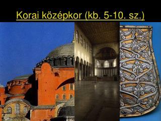 Korai középkor (kb. 5-10. sz.)