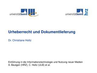 Urheberrecht und Dokumentlieferung Dr. Christiane Holtz