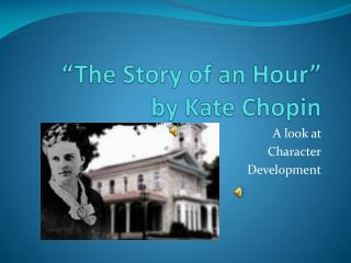 """""""The Story of an Hour""""  by Kate Chopin"""