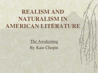 REALISM AND NATURALISM IN AMERICAN LITERATURE