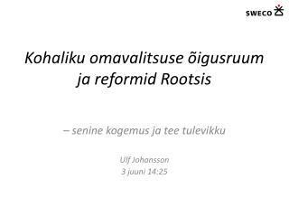 Kohaliku omavalitsuse õigusruum ja reformid Rootsis