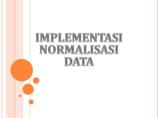IMPLEMENTASI NORMALISASI DATA