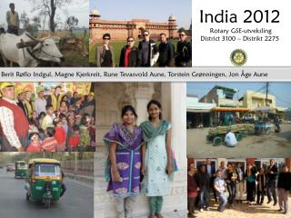 India 2012  Rotary GSE-utveksling  District 3100 – Distrikt 2275