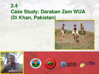 2.4 Case Study: Daraban Zam WUA (Di Khan, Pakistan)