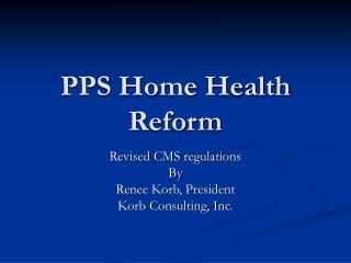 PPS Home Health Reform
