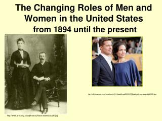 The Changing Roles of Men and Women in the United States from 1894 until the present