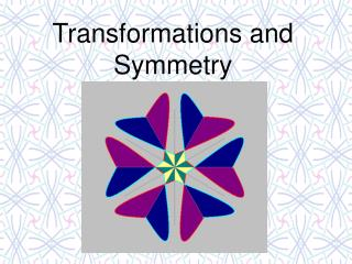 Transformations and Symmetry