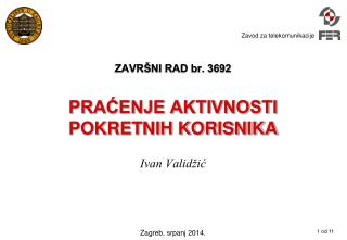 ZAVRŠNI RAD br. 3692 PRAĆENJE AKTIVNOSTI POKRETNIH KORISNIKA