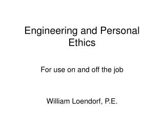 Engineering and Personal Ethics