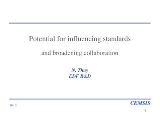 Potential for influencing standards and broadening collaboration