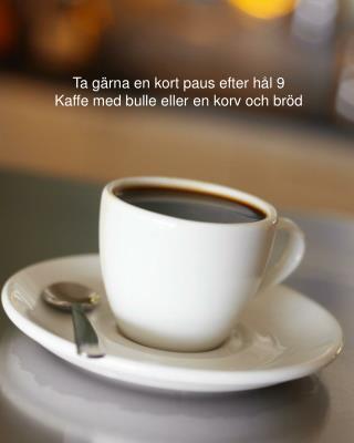 Ta gärna en kort paus efter hål 9 Kaffe med bulle eller en korv och bröd