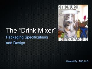 The �Drink Mixer�