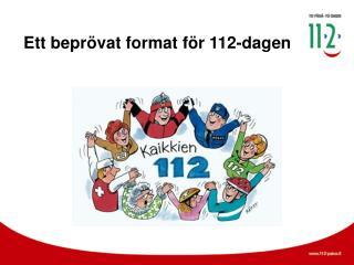 Ett beprövat format för 112-dagen