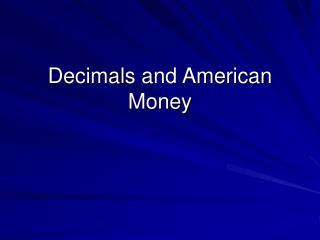 Decimals and American Money