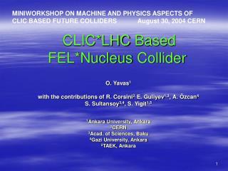 CLIC*LHC Based FEL*Nucleus Collider