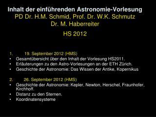 1.       19. September 2012 (HMS) Gesamtübersicht über den Inhalt der Vorlesung HS2011.