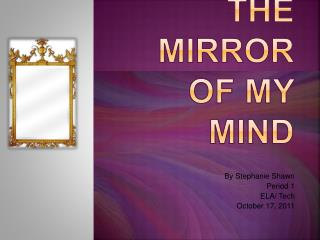 Inside the mirror of my mind