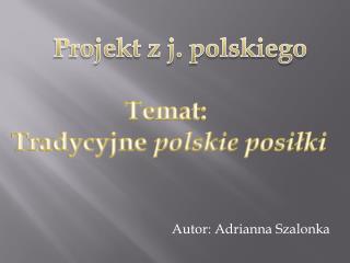 Autor: Adrianna Szalonka