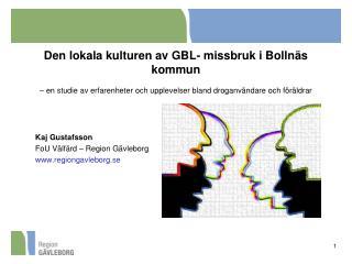 Kaj Gustafsson FoU Välfärd – Region Gävleborg regiongavleborg.se