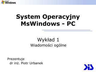 System Operacyjny MsWindows - PC