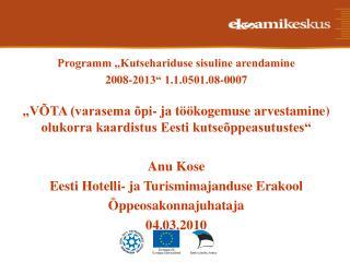 """Programm """"Kutsehariduse sisuline arendamine  2008-2013"""" 1.1.0501.08-0007"""