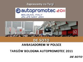 DE SOTO  ambasadorEM  w  polsce Targów  Bologna  Autopromotec  2011