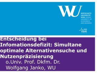 o.Univ . Prof.  Dkfm . Dr. Wolfgang Janko, WU