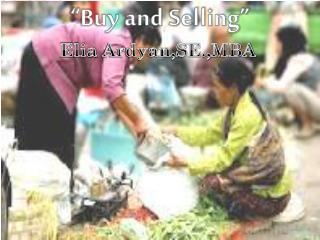 �Buy and Selling�