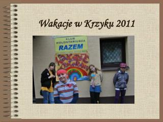 Wakacje w Krzyku 2011