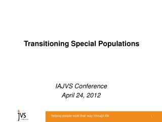 Transitioning Special Populations