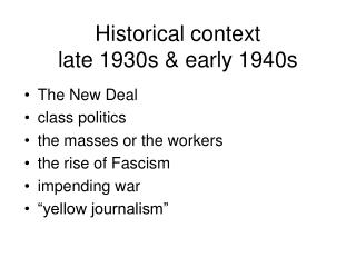Historical context  late 1930s & early 1940s
