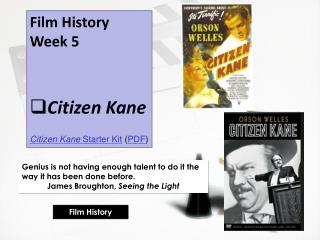 Film History Week 5 Citizen Kane Citizen  Kane  Starter Kit  ( PDF )